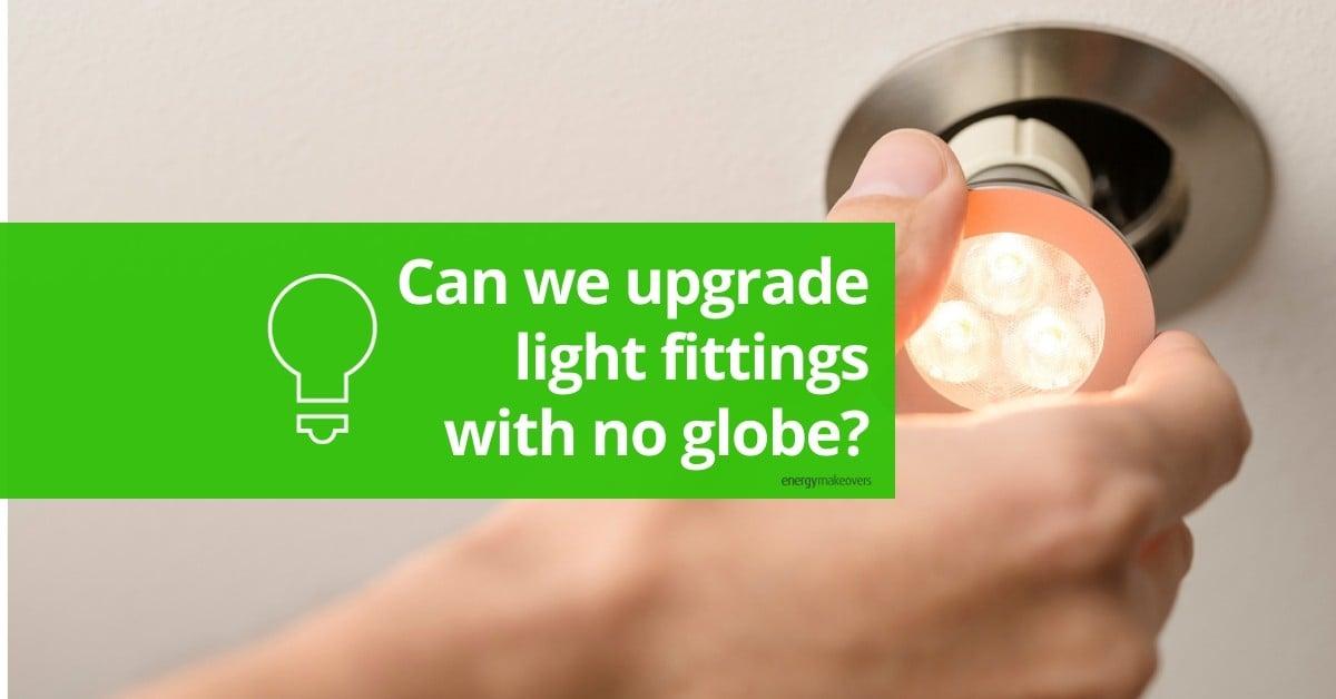 No globe light fittings