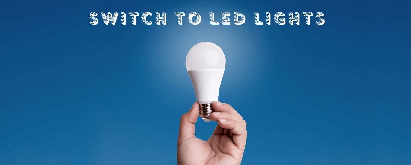 Switch to LED lights