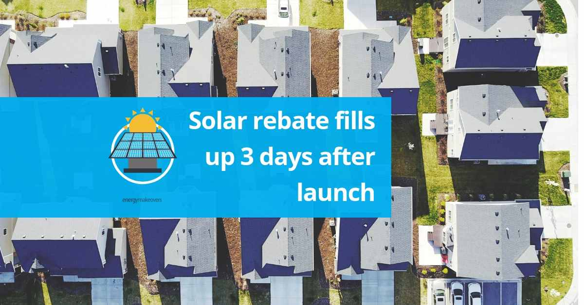 solar rebate fills up 3 days after launch